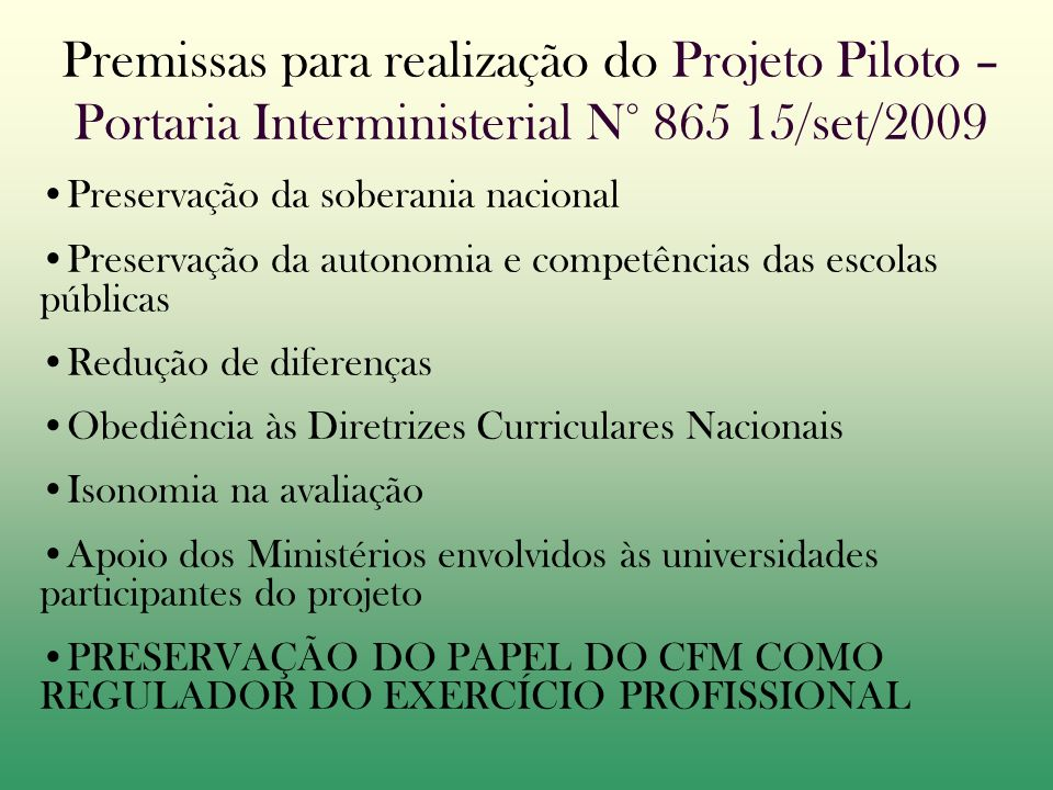 Premissas para realização do Projeto Piloto – Portaria Interministerial N° 865 15/set/2009