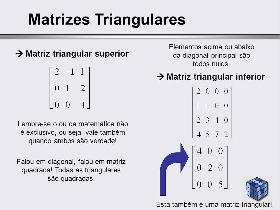 Matrizes Triangulares