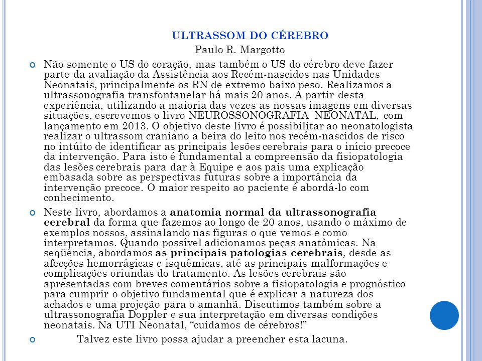 ULTRASSOM DO CÉREBRO Paulo R. Margotto.