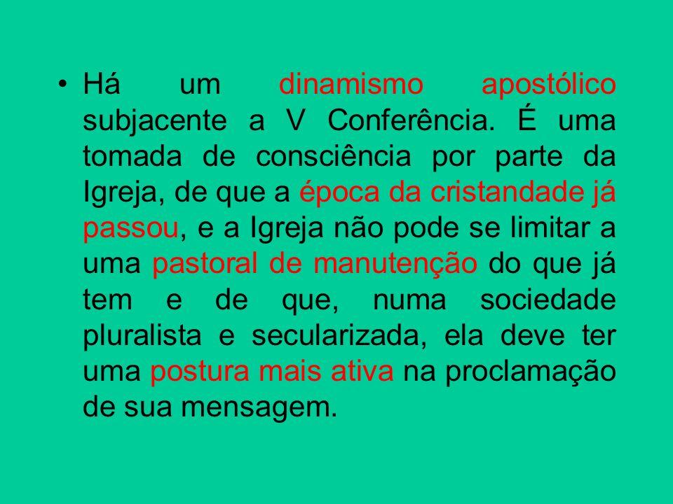 Há um dinamismo apostólico subjacente a V Conferência
