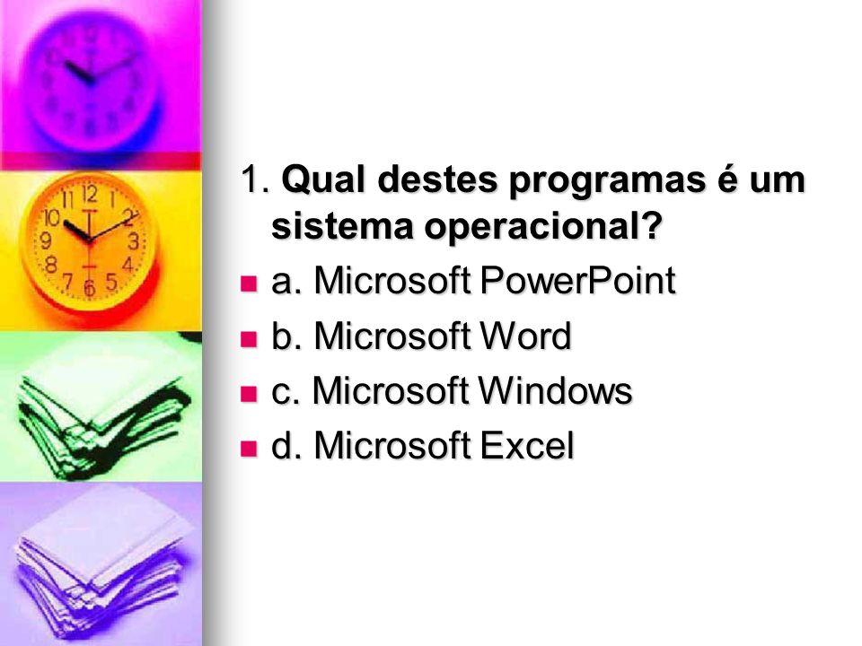 1. Qual destes programas é um sistema operacional