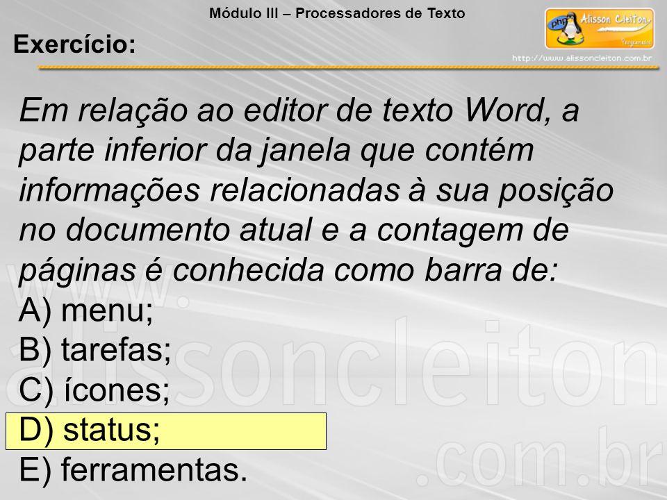 A) menu; B) tarefas; C) ícones; D) status; E) ferramentas.