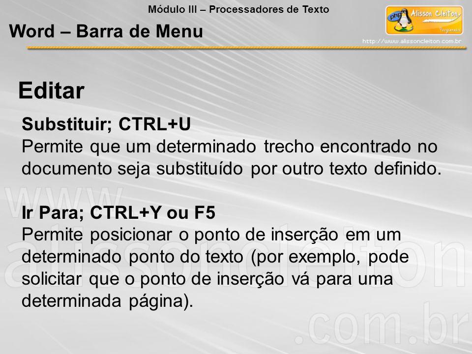 Editar Word – Barra de Menu Substituir; CTRL+U