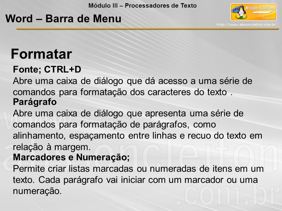 Formatar Word – Barra de Menu Fonte; CTRL+D
