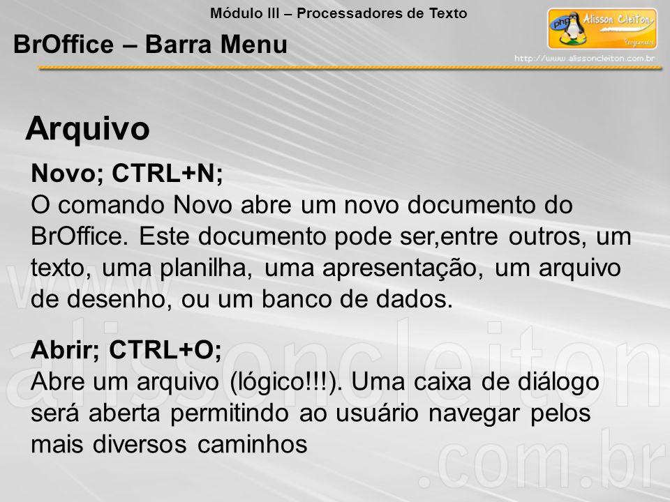 Arquivo BrOffice – Barra Menu Novo; CTRL+N;