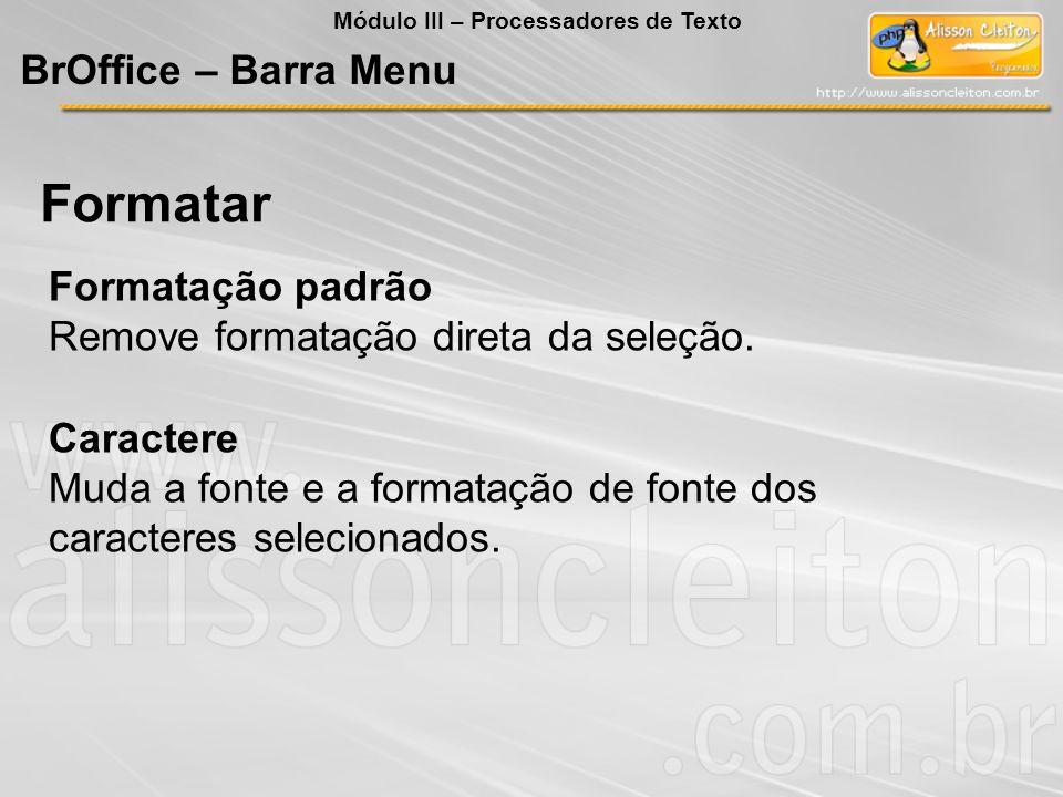 Formatar BrOffice – Barra Menu Formatação padrão