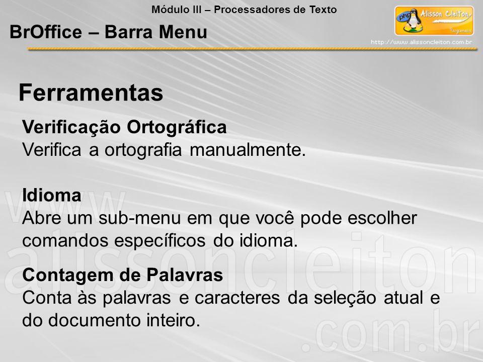Ferramentas BrOffice – Barra Menu Verificação Ortográfica