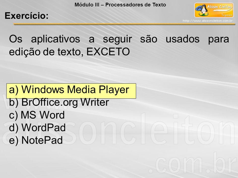 Os aplicativos a seguir são usados para edição de texto, EXCETO