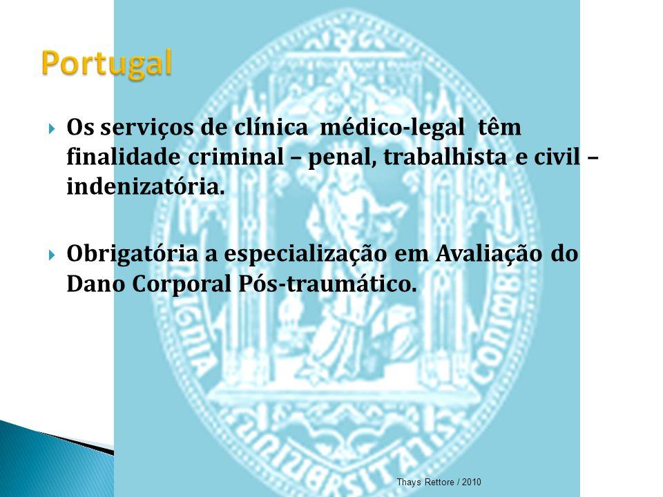 Portugal Os serviços de clínica médico-legal têm finalidade criminal – penal, trabalhista e civil – indenizatória.