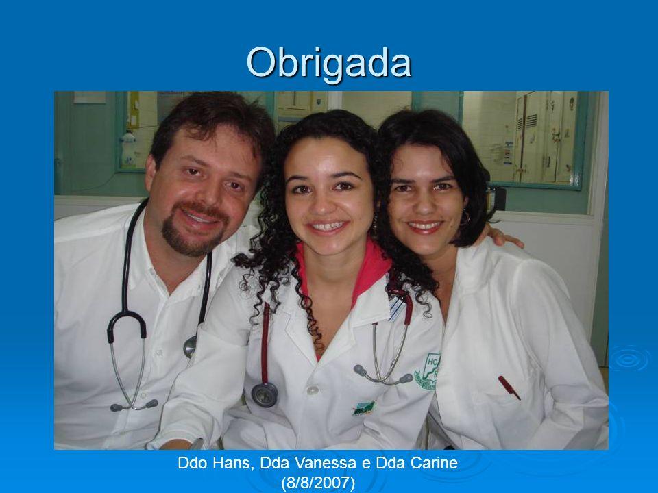 Ddo Hans, Dda Vanessa e Dda Carine (8/8/2007)