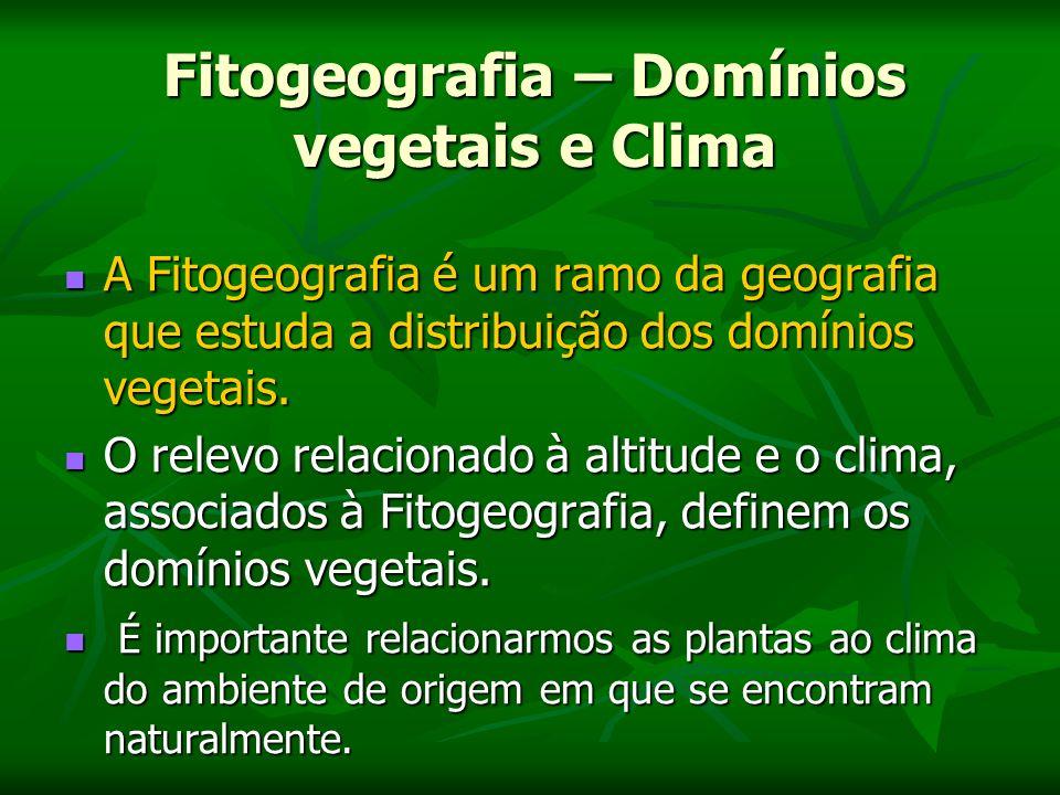 Fitogeografia – Domínios vegetais e Clima