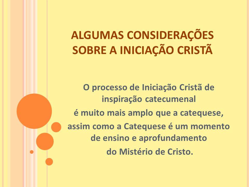 ALGUMAS CONSIDERAÇÕES SOBRE A INICIAÇÃO CRISTÃ
