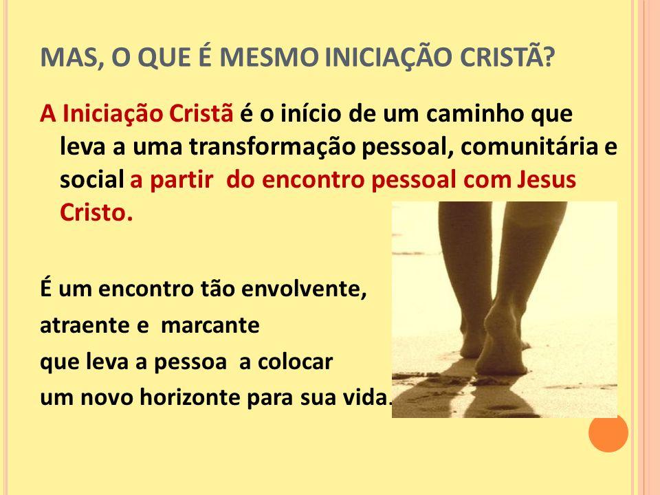 MAS, O QUE É MESMO INICIAÇÃO CRISTÃ