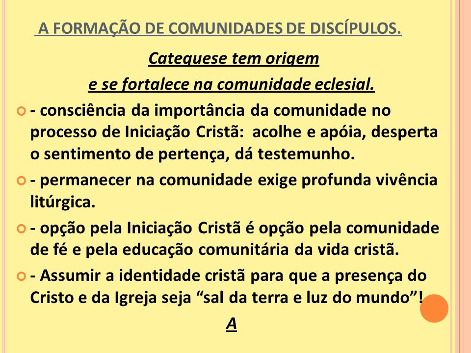 A FORMAÇÃO DE COMUNIDADES DE DISCÍPULOS.
