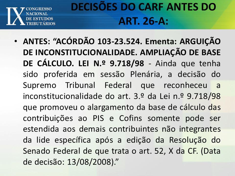 DECISÕES DO CARF ANTES DO ART. 26-A: