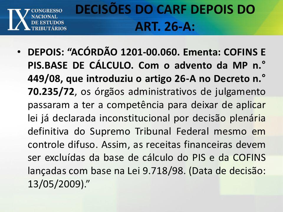 DECISÕES DO CARF DEPOIS DO ART. 26-A: