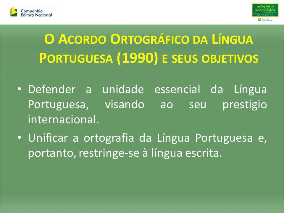 O Acordo Ortográfico da Língua Portuguesa (1990) e seus objetivos