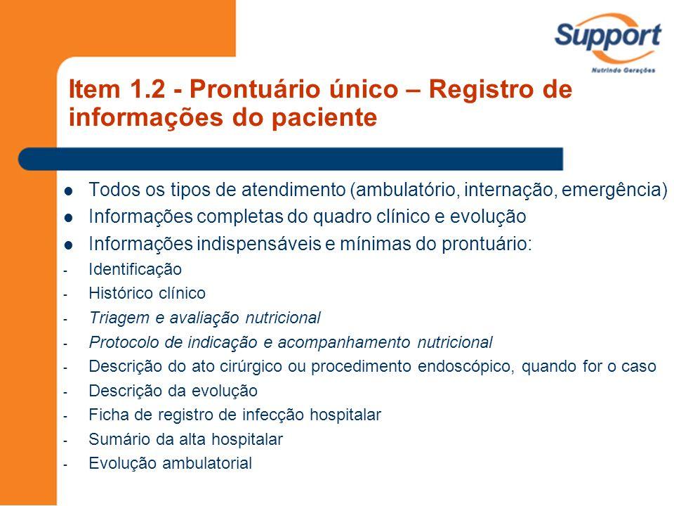 Item 1.2 - Prontuário único – Registro de informações do paciente