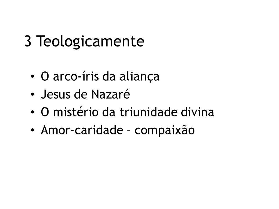 3 Teologicamente O arco-íris da aliança Jesus de Nazaré
