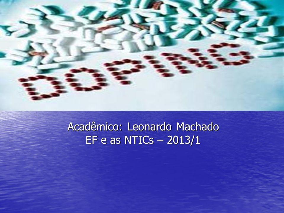 Acadêmico: Leonardo Machado EF e as NTICs – 2013/1