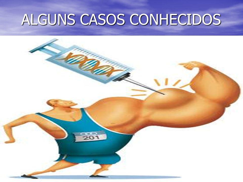 ALGUNS CASOS CONHECIDOS