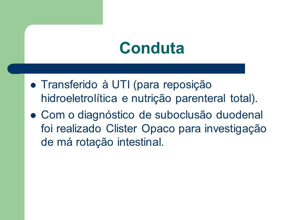 Conduta Transferido à UTI (para reposição hidroeletrolítica e nutrição parenteral total).