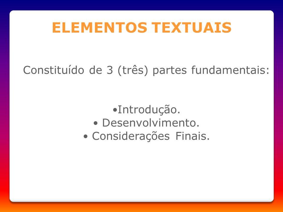 Constituído de 3 (três) partes fundamentais: