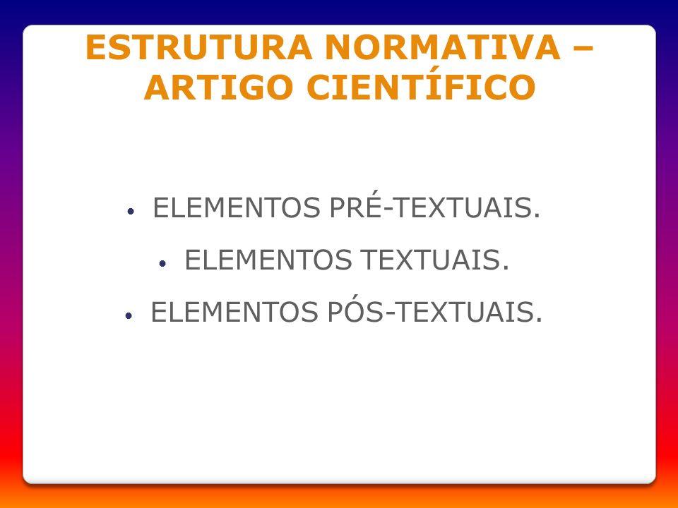 ESTRUTURA NORMATIVA – ARTIGO CIENTÍFICO