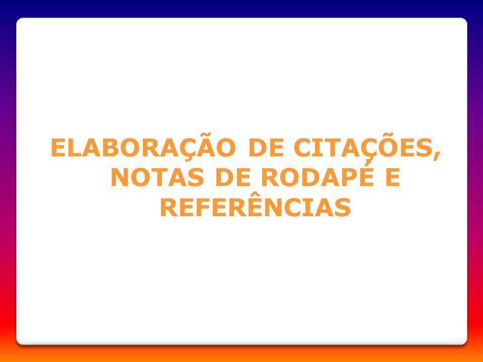 ELABORAÇÃO DE CITAÇÕES, NOTAS DE RODAPÉ E REFERÊNCIAS