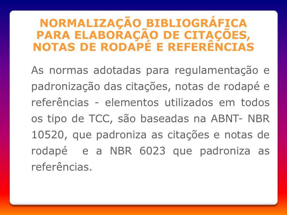 NORMALIZAÇÃO BIBLIOGRÁFICA PARA ELABORAÇÃO DE CITAÇÕES, NOTAS DE RODAPÉ E REFERÊNCIAS