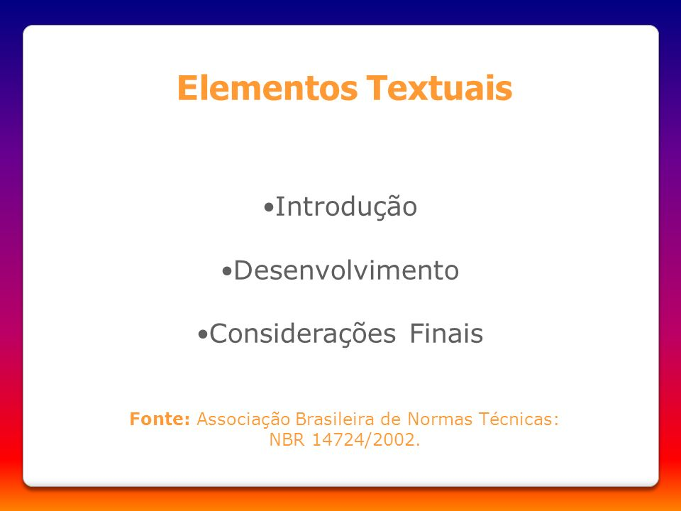 Fonte: Associação Brasileira de Normas Técnicas: