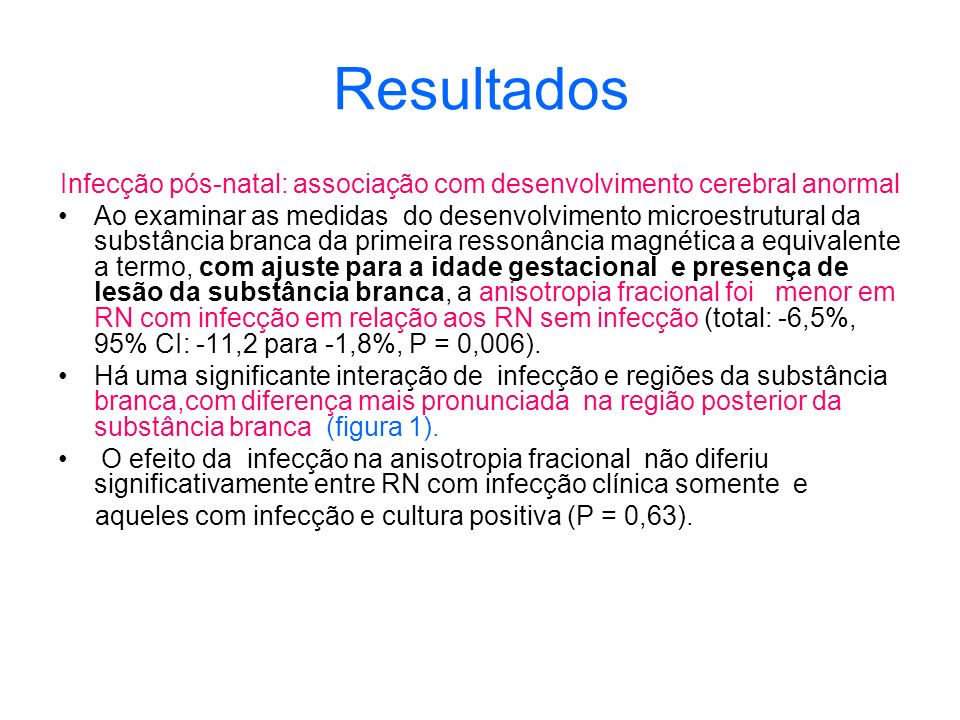 Infecção pós-natal: associação com desenvolvimento cerebral anormal