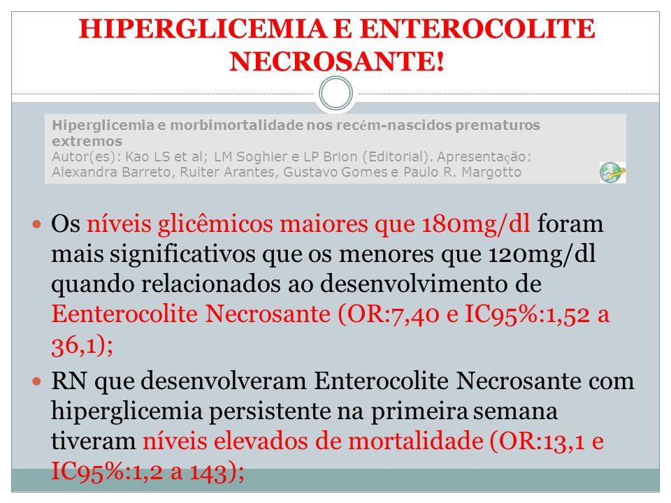 HIPERGLICEMIA E ENTEROCOLITE NECROSANTE!