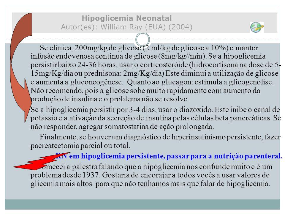 RN em hipoglicemia persistente, passar para a nutrição parenteral.