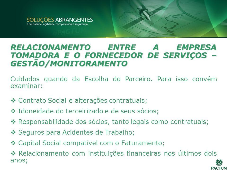 RELACIONAMENTO ENTRE A EMPRESA TOMADORA E O FORNECEDOR DE SERVIÇOS – GESTÃO/MONITORAMENTO