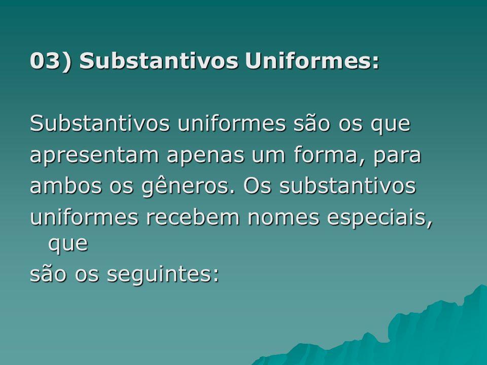 03) Substantivos Uniformes: