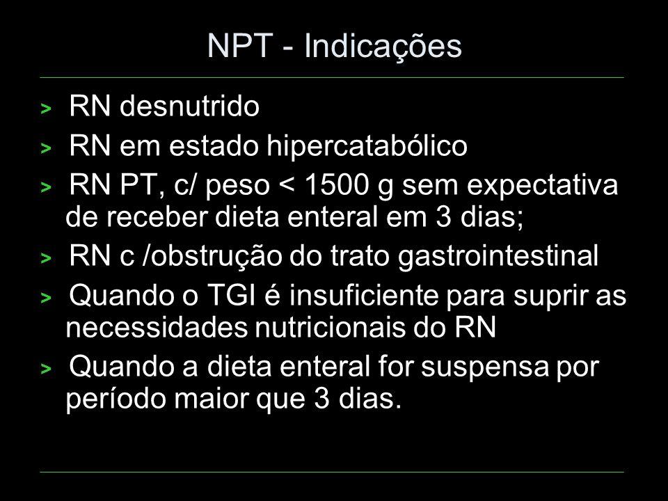NPT - Indicações > RN desnutrido > RN em estado hipercatabólico