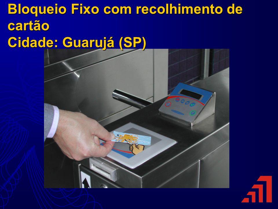 Bloqueio Fixo com recolhimento de cartão Cidade: Guarujá (SP)