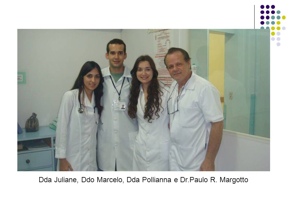 Dda Juliane, Ddo Marcelo, Dda Pollianna e Dr.Paulo R. Margotto