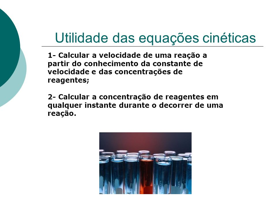 Utilidade das equações cinéticas