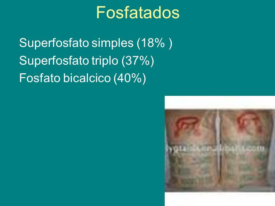 Fosfatados Superfosfato simples (18% ) Superfosfato triplo (37%) Fosfato bicalcico (40%)