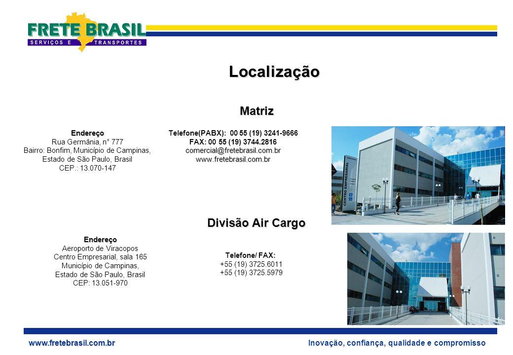 Localização Matriz Divisão Air Cargo Endereço Rua Germânia, n° 777