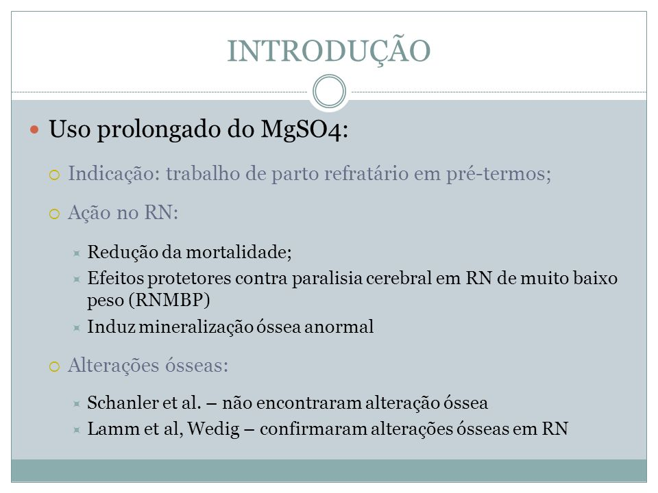 INTRODUÇÃO Uso prolongado do MgSO4: