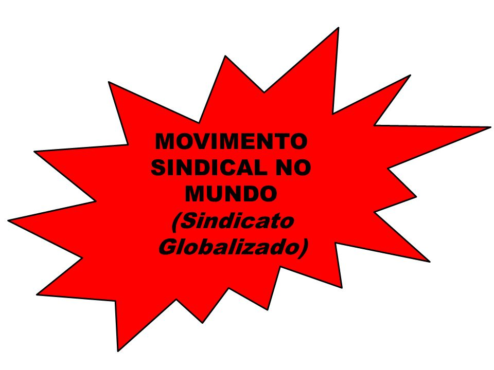 MOVIMENTO SINDICAL NO MUNDO