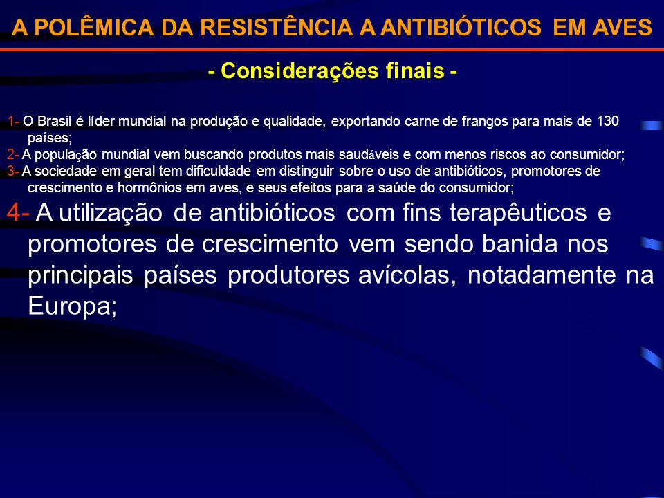 A POLÊMICA DA RESISTÊNCIA A ANTIBIÓTICOS EM AVES