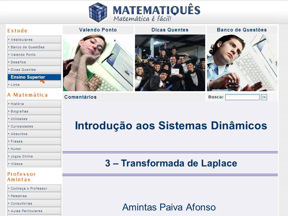 Introdução aos Sistemas Dinâmicos 3 – Transformada de Laplace