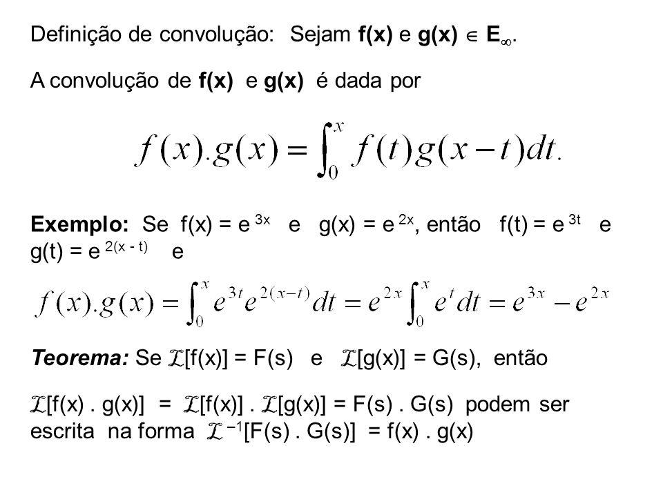 Definição de convolução: Sejam f(x) e g(x)  E.