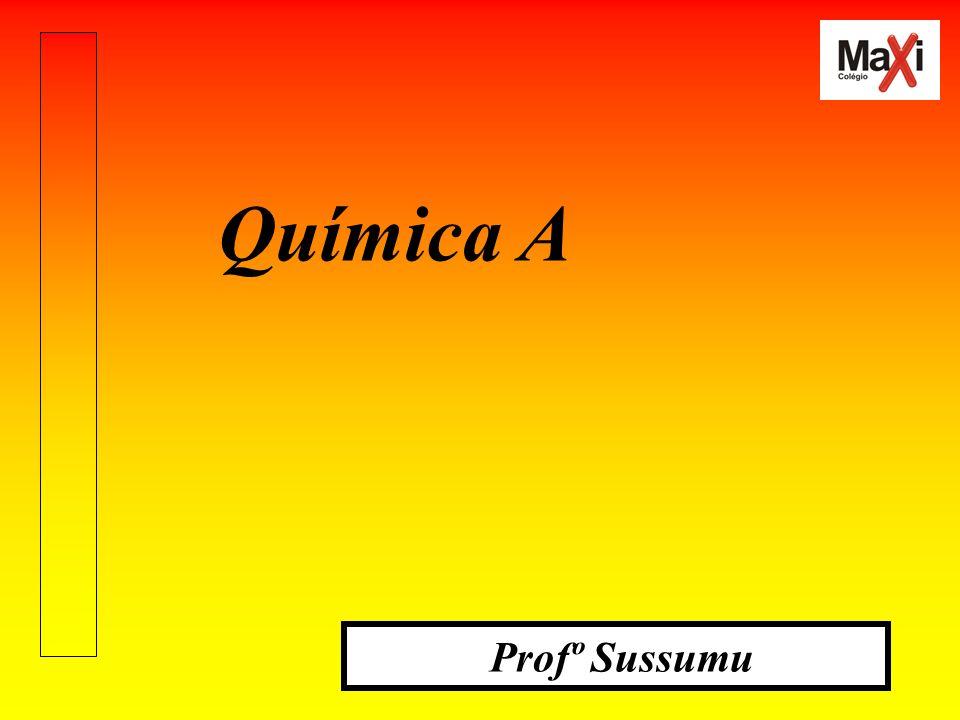 Química A Profº Sussumu