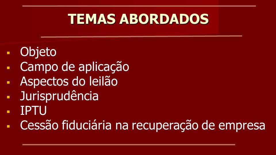 TEMAS ABORDADOS Objeto Campo de aplicação Aspectos do leilão