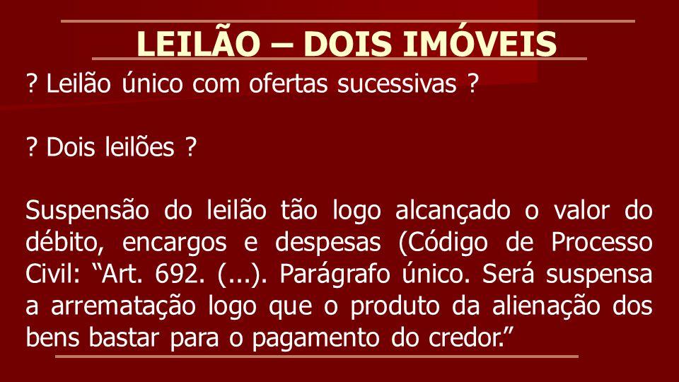 LEILÃO – DOIS IMÓVEIS Leilão único com ofertas sucessivas